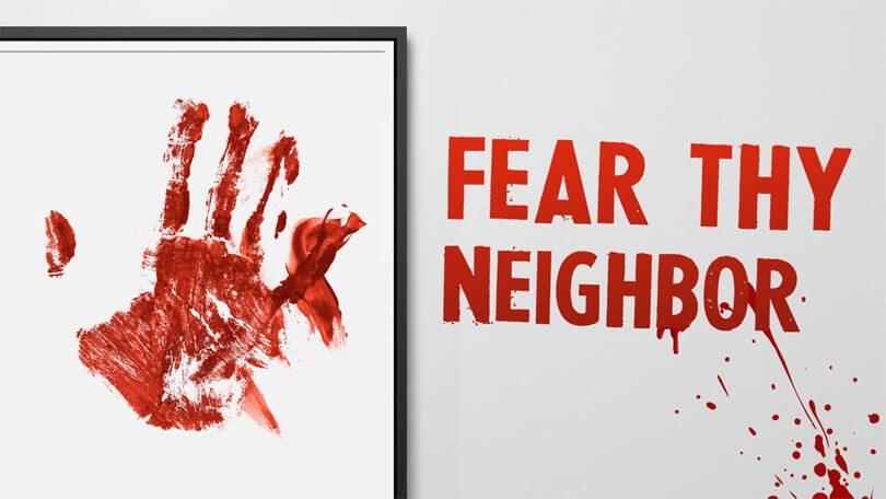 Fear Thy Neighbor (1)