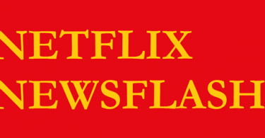 Netflix Newsflash