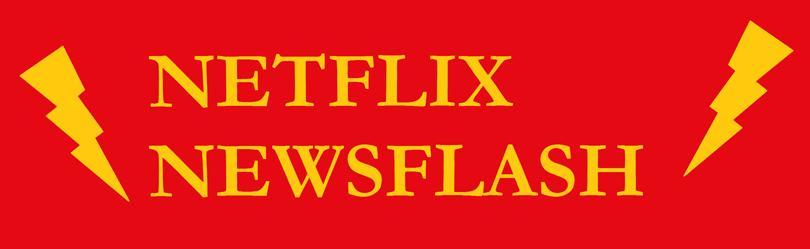 Newsflash Netflix