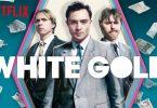 White Gold seizoen 1 Netflix