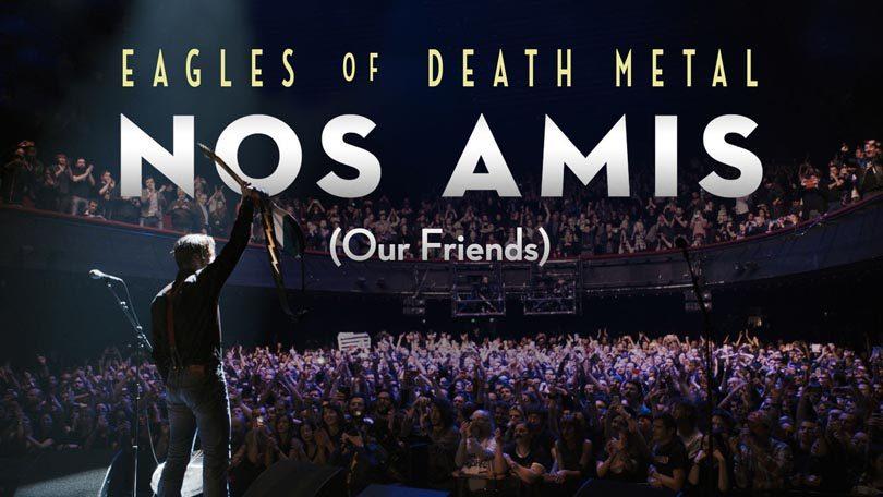 Eagles of Death Metal Mon Amis Netflix