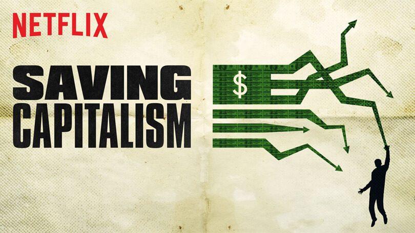 Saving Capitalism Netflix