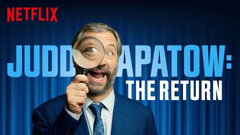 Judd Apatow The Return Netflix