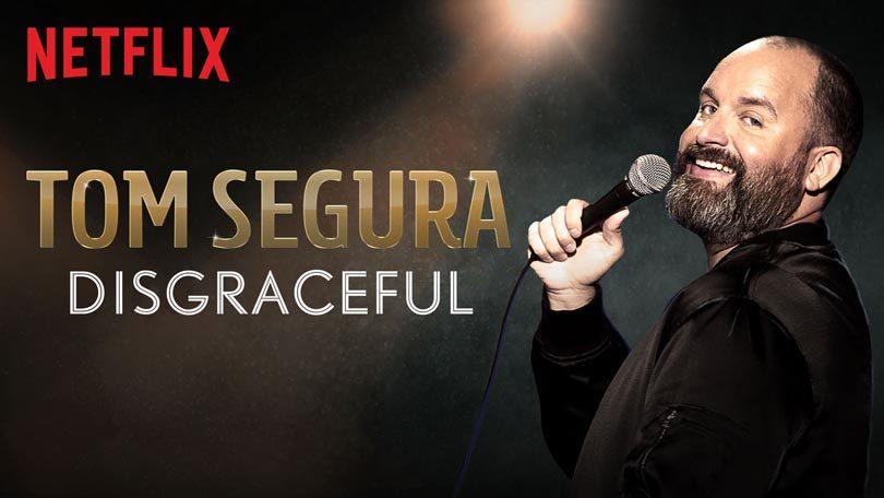 Tom Segura Disgraceful Netflix