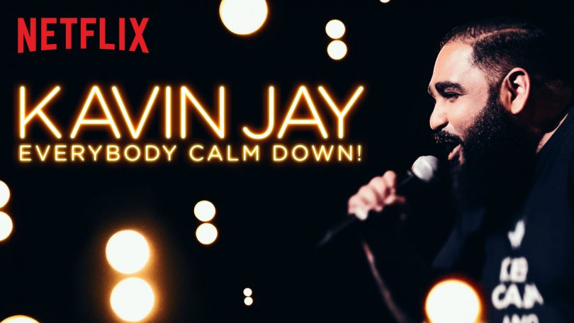 Kevin Jay Everybody Calm Down Netflix