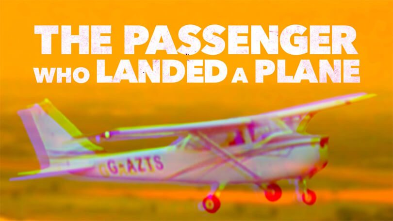 Mayday The Passenger Who Landed a Plane