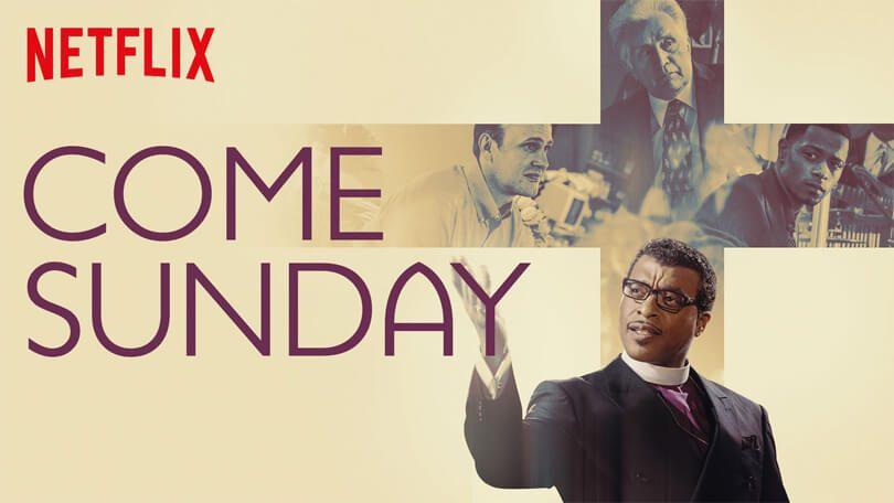 Come Sunday Netflix film