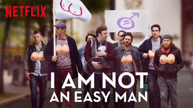 I'm Not An Easy Man Netflix