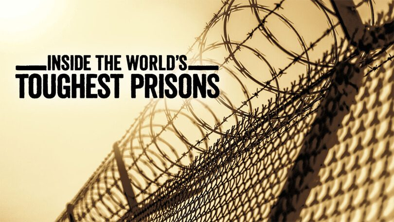 Inside the World's Toughest Prisons Netflix