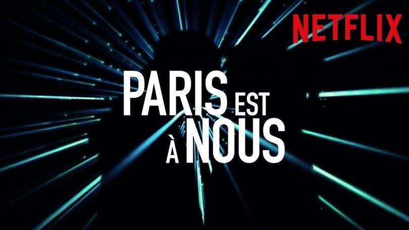 Paris est a Nous Netflix