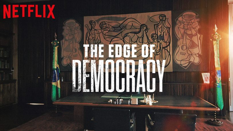 The Edge of Democracy Netflix