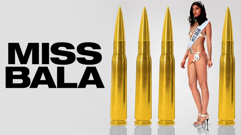 Miss Bala Netflix
