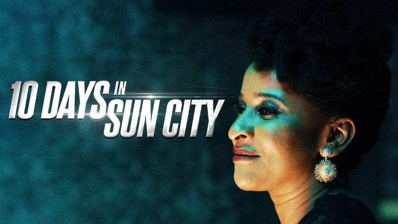 10 Days In Sun City Netflix