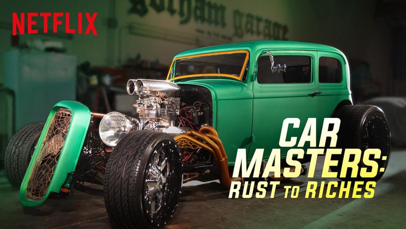 Car Masters Rust to Riches Netflix